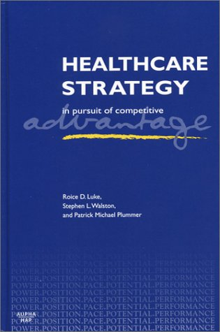 Healthcare Strategy In Pursuit of Competitive Advantage  2003 9781567932157 Front Cover