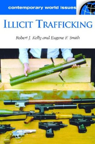 Illicit Trafficking A Reference Handbook  2003 9781576079157 Front Cover