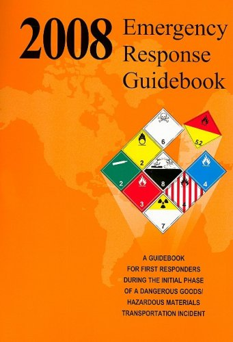 2008 Emergency Response Guidebook: A Guidebook For First Responders During The Initial Phase Of A Dangerous Goods/Hazardous Materials Incident  2008 edition cover