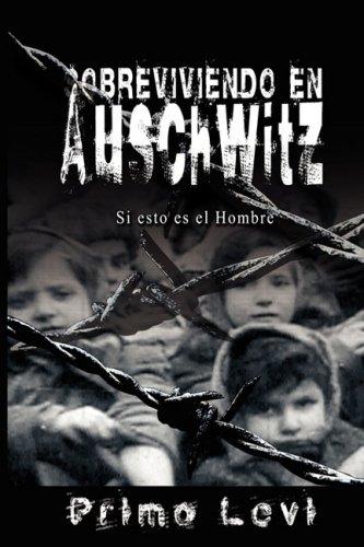 Sobreviviendo en Auschwitz - Si Esto Es el Hombre / Survival in Auschwitz - If This Is a Man   2008 edition cover