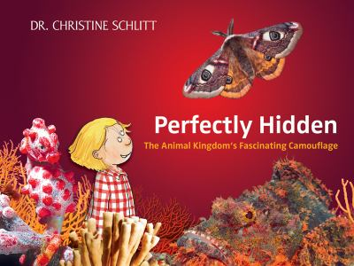 Perfectly Hidden The Animal Kingdom's Fascinating Camouflage N/A 9781620871157 Front Cover