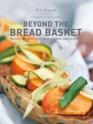 Beyond the Bread Basket Recipes for Appetizers, Main Courses, and Desserts N/A 9782080201157 Front Cover