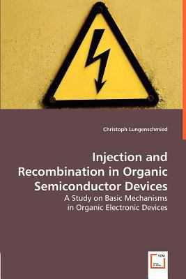 Injection and Recombination in Organic Semiconductor Devices N/A 9783836492157 Front Cover