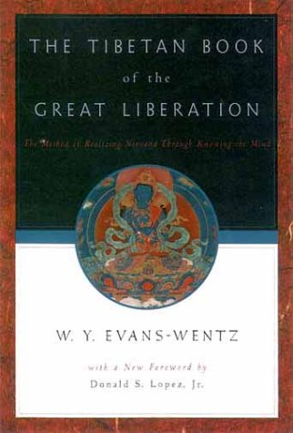 Tibetan Book of the Great Liberation Or, the Method of Realizing Nirvana Through Knowing the Mind 2nd 2000 (Revised) edition cover