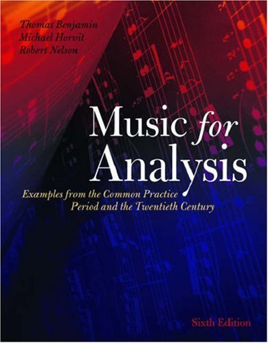 Music for Analysis Examples from the Common Practice Period and the Twentieth Century 6th 2007 (Revised) edition cover