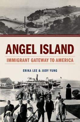 Angel Island Immigrant Gateway to America  2012 edition cover