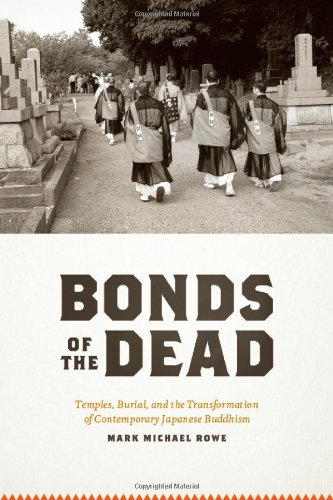 Bonds of the Dead Temples, Burial, and the Transformation of Contemporary Japanese Buddhism  2011 9780226730158 Front Cover