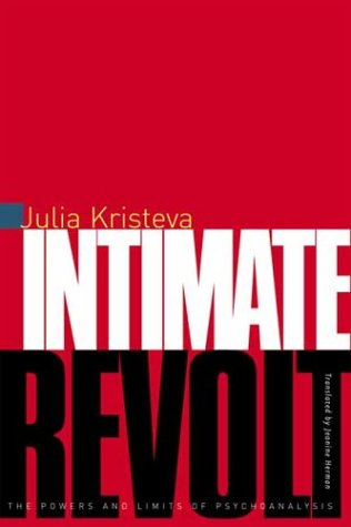 Intimate Revolt The Powers and Limits of Psychoanalysis  2003 9780231114158 Front Cover