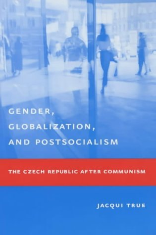Gender, Globalization, and Postsocialism The Czech Republic after Communism  2003 9780231127158 Front Cover