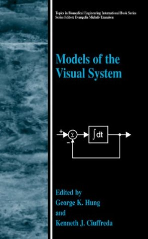 Models of the Visual System   2002 9780306467158 Front Cover