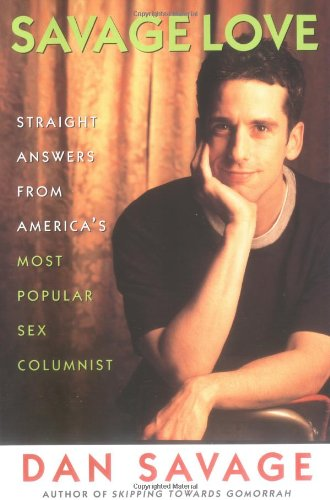 Savage Love Straight Answers from America's Most Popular Sex Columnist  1998 edition cover