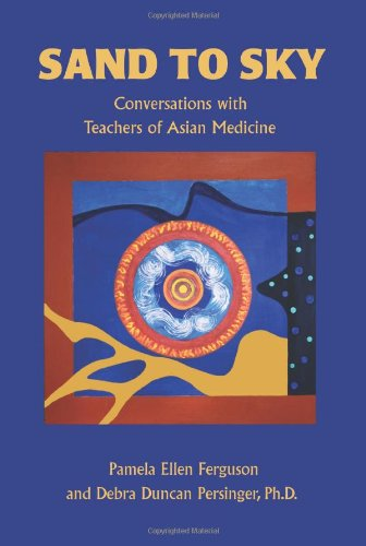 Sand to Sky Conversations with Teachers of Asian Medicine N/A edition cover