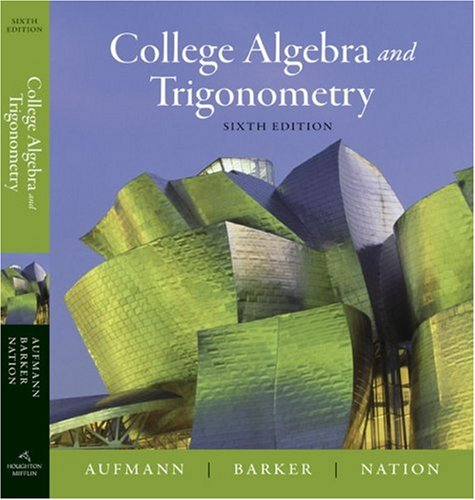 College Algebra and Trigonometry  6th 2008 edition cover