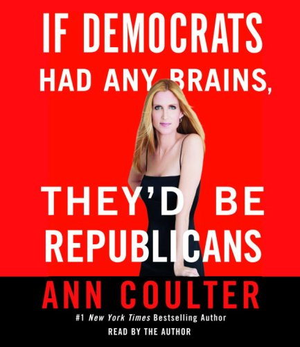 If Democrats Had Any Brains, They'd Be Republicans:  2007 edition cover