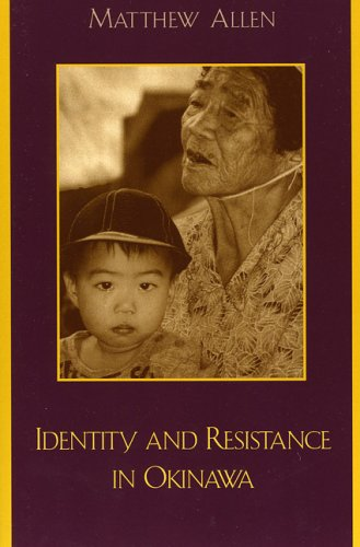 Identity and Resistance in Okinawa  N/A 9780742517158 Front Cover