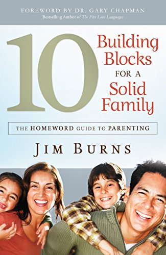 10 Building Blocks for a Solid Family The Homeword Guide to Parenting N/A edition cover