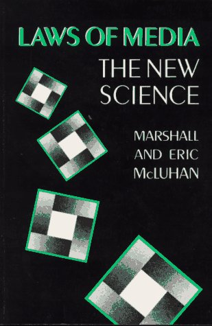 Laws of Media The New Science 2nd 1992 (Revised) edition cover