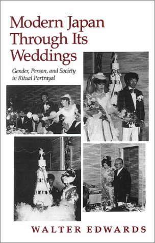 Modern Japan Through Its Weddings Gender, Person, and Society in Ritual Portrayal  1989 edition cover