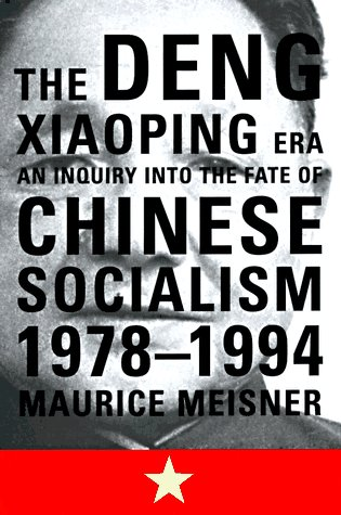 Deng Xiaoping Era An Inquiry into the Fate of Chinese Socialism, 1978-1994 N/A edition cover