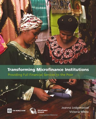 Transforming Microfinance Institutions Providing Full Financial Services to the Poor  2006 edition cover