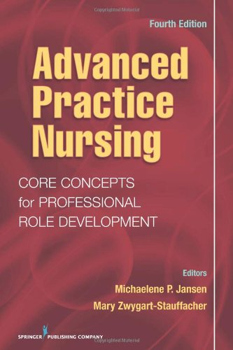 Advanced Practice Nursing Core Concepts for Professional Role Development 4th 2010 edition cover