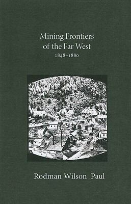 Mining Frontiers of Far West, 1848-1880   2008 (Reprint) edition cover