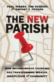 New Parish How Neighborhood Churches Are Transforming Mission, Discipleship and Community  2014 edition cover