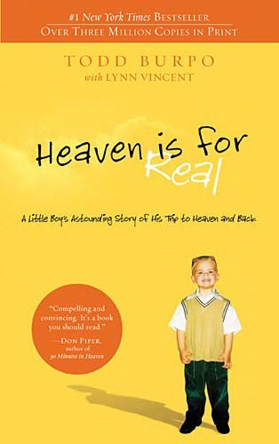 Heaven Is for Real A Little Boy's Astounding Story of His Trip to Heaven and Back  2010 9780849946158 Front Cover
