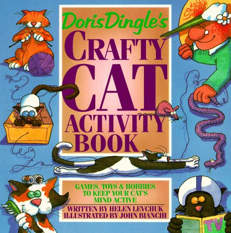 Doris Dingle's Crafty Cat Activity Book Games, Toys and Hobbies to Keep Your Cat's Mind Active N/A 9780882404158 Front Cover
