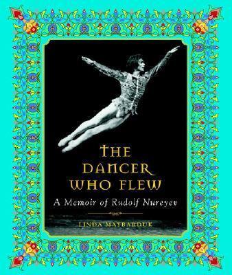 Dancer Who Flew A Memoir of Rudolf Nureyev  1999 9780887764158 Front Cover