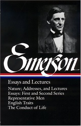 Emerson - Essays and Lectures Nature; Addresses, and Lectures; Essays - First and Second Series; Representative Men; English Traits; the Conduct of Life N/A edition cover