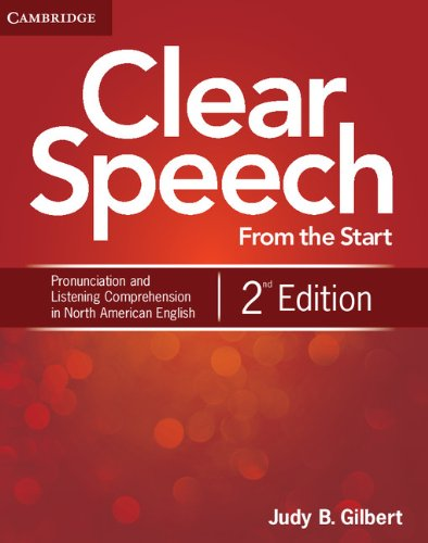 Clear Speech from the Start Student's Book Basic Pronunciation and Listening Comprehension in North American English 2nd 2012 (Revised) edition cover
