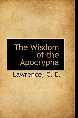 Wisdom of the Apocryph N/A 9781113499158 Front Cover