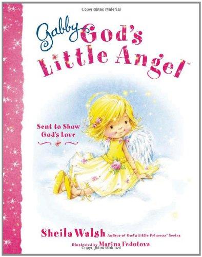 Gabby, God's Little Angel   2011 9781400317158 Front Cover