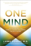 One Mind How Our Individual Mind Is Part of a Greater Consciousness and Why It Matters  2013 9781401943158 Front Cover