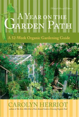 Year on the Garden Path A 52-Week Organic Gardening Guide, Revised Second Edition 2nd 2011 (Unabridged) 9781550175158 Front Cover