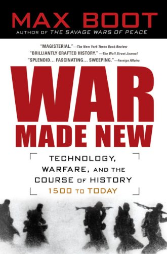 War Made New Weapons, Warriors, and the Making of the Modern World N/A edition cover