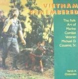 Vietnam Remembered The Folk Art of Marine Combat Veteran Michael D. Cousino, Sr  1995 edition cover