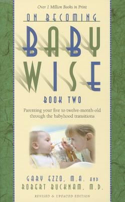 On Becoming Babywise II Parenting Your Five to Twelve Month Old Through the Babyhood Transitions 4th 2017 9781932740158 Front Cover