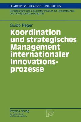 Koordination und Strategisches Management Internationaler Innovationsprozesse   1997 9783790810158 Front Cover