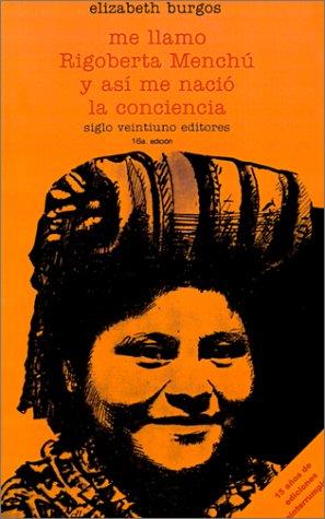Me Llamo Rigoberta Menchu y Asi Me Nacio la Conciencia 15th 2000 edition cover