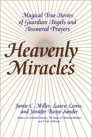 Heavenly Miracles Magical True Stories of Guardian Angels and Answered Prayers Large Type  edition cover