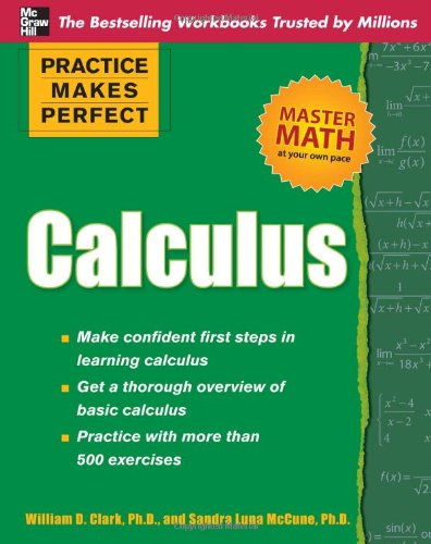 Practice Makes Perfect Calculus   2010 9780071638159 Front Cover
