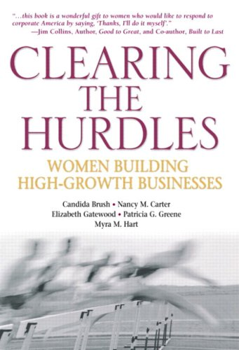 Clearing the Hurdles Women Building High-Growth Businesses  2004 9780137141159 Front Cover