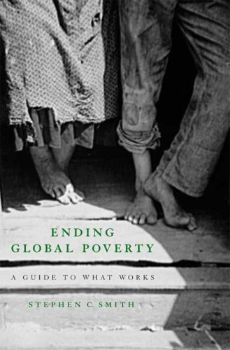 Ending Global Poverty A Guide to What Works  2008 edition cover