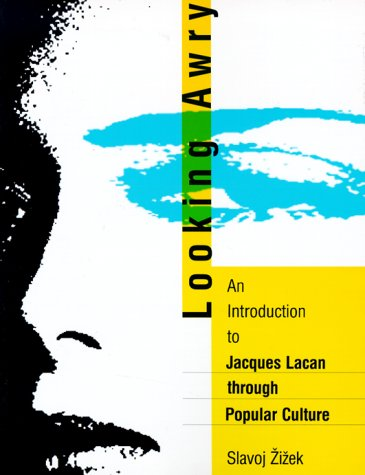 Looking Awry An Introduction to Jacques Lacan Through Popular Culture  1992 (Reprint) edition cover