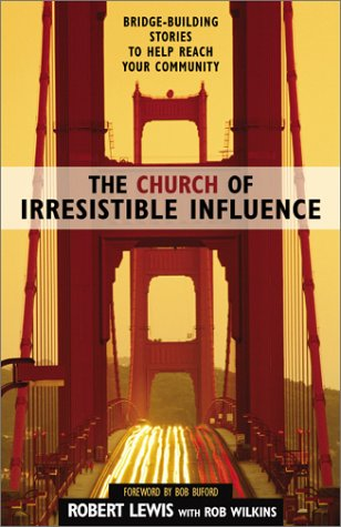 Church of Irresistible Influence Bridge-Building Stories to Help Reach Your Community  2002 edition cover