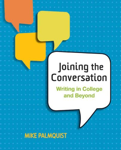 Joining the Conversation Writing in College and Beyond N/A edition cover