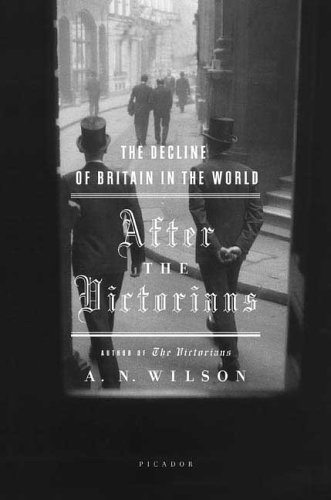 After the Victorians The Decline of Britain in the World N/A 9780312425159 Front Cover