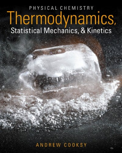 Physical Chemistry Thermodynamics, Statistical Mechanics, and Kinetics  2014 edition cover